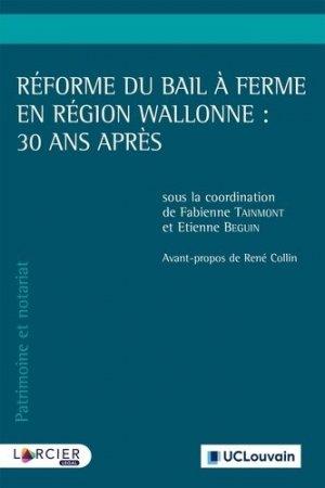 Réforme du bail à ferme en Région wallonne : 30 ans après - Éditions Larcier - 9782807915015 -