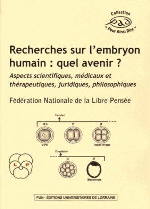 Recherches sur l'embryon humain : quel avenir ? - presses universitaires de nancy - 9782814302457 -