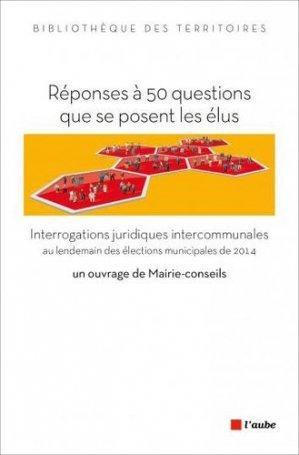 Réponses à 50 questions que se posent les élus - l'aube - 9782815910286 -