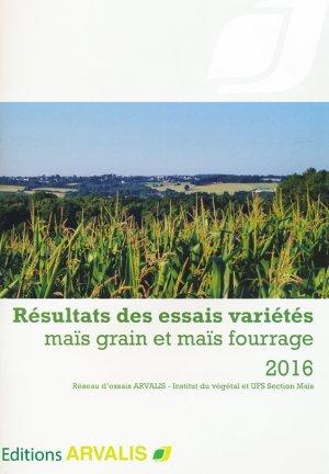 Résultats des essais variétés maïs grain et maïs fourrage 2017 - arvalis - 9782817903293 -