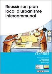 Réussir son plan local d'urbanisme intercommunal - territorial - 9782818610589 -