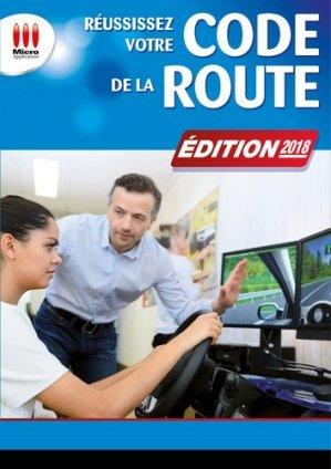 Réussissez votre code de la route. Edition 2018 - Micro Application Editions - 9782822405591 - https://fr.calameo.com/read/000015856c4be971dc1b8