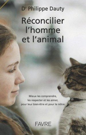 Réconcilier l'homme et l'animal - Favre - 9782828917579 -
