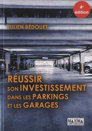 Réussir son investissement dans les parkings et les garages. 4e édition - Maxima Laurent du Mesnil éditeur - 9782840019923 -