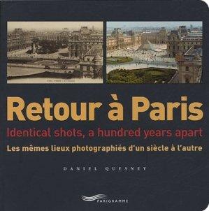 Retour à Paris. Les mêmes lieux photographiés d'un siècle à l'autre, édition bilingue français-anglais - Parigramme - 9782840963875 -
