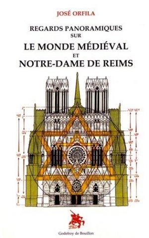 Regards panoramiques sur le monde médiéval et Notre-Dame de Reims - Godefroy de Bouillon - 9782841913282 -