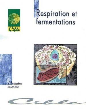 Respiration et fermentations - educagri / enesad / cnerta - 9782844441850 -