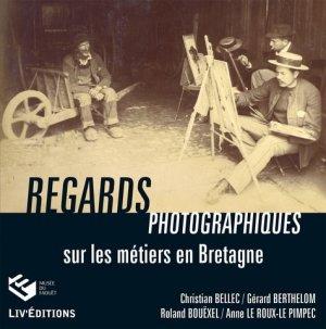 Regards photographiques sur les métiers en Bretagne - liv' - 9782844974211 -