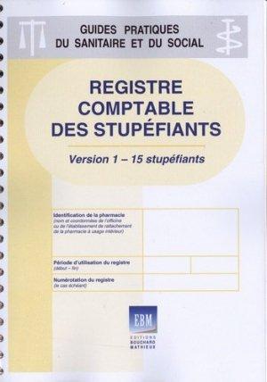 Registre comptable des stupéfiants (version 1 - 15 stupéfiants) - Editions Bouchard-Mathieux - 9782845332379 -