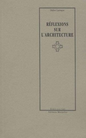 Réflexions sur l'architecture - Editions Manucius - 9782845781160 -