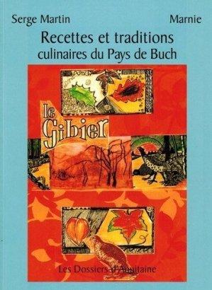 Recettes et traditions culinaires du Pays de Buch - dossiers d'aquitaine - 9782846223256 -