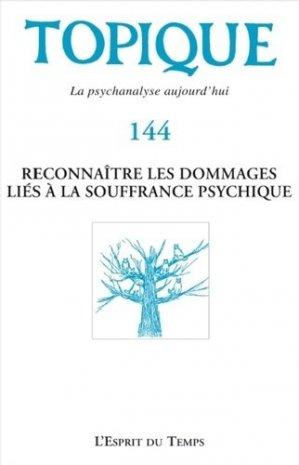 Reconnaître les dommages liés à la souffrance psychique - l'esprit du temps - 9782847954159 -