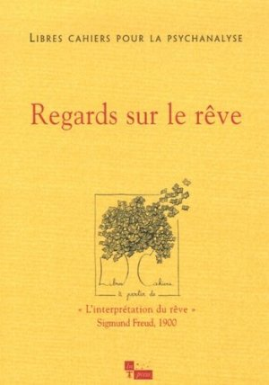 Regards sur le rêve 'l'interprétation du rêve' sigmund freud, 1900. - in press - 9782848351063 -