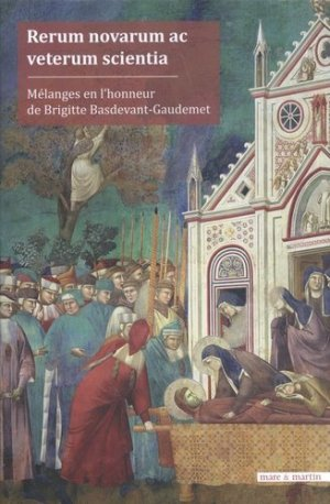 Rerum novarum ac veterum scientia. Mélanges en l'honneur de Brigitte Basdevant-Gaudemet - mare et martin - 9782849344729 -
