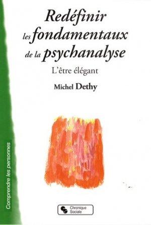 Redéfinir les fondamentaux de la psychanalyse - L'être élégant - chronique sociale - 9782850087332 -