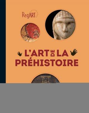 RegArt - L'Art de la Préhistoire - citadelles et mazenod - 9782850887734 -
