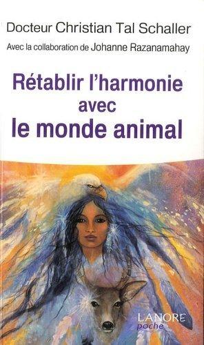 Rétablir l'harmonie avec le monde animal - Fernand Lanore - 9782851575692 -