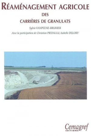Réaménagement agricole des carrières de granulats - cemagref / unpg - 9782853625739 -