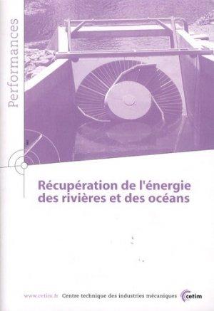 Récupération de l'énergie des rivières et des océans - Centre techniques des industries mécaniques - 9782854008692 -