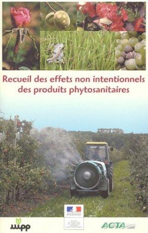 Recueil des effets non intentionnels des produits phytosanitaires - acta - 9782857942078 -