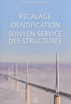 Recalage - identification - suivi en service des structures - presses de l'ecole nationale des ponts et chaussees - 9782859784881 -