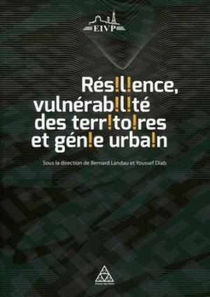 Résilience, vulnérabilité des territoires et génie urbain - presses de l'ecole nationale des ponts et chaussees - 9782859785048 -