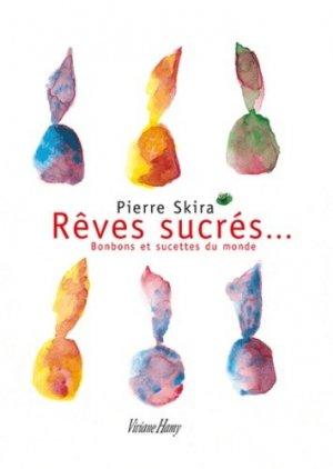 Rêves sucrés... Bonbons et sucettes du monde - Editions Viviane Hamy - 9782878583045 -