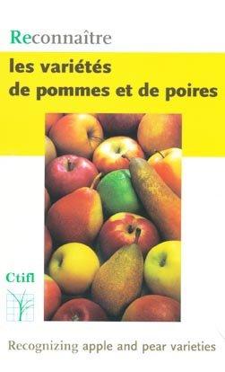 Reconnaître les variétés de pommes et de poires - centre technique interprofessionnel des fruits et légumes - ctifl - 9782879111728 -