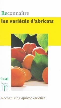 Reconnaître les variétés d'abricots - ctifl - 9782879111988