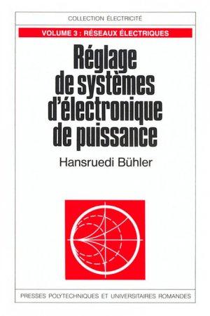 Réglage de systèmes d'électronique de puissance (Volume 3) - presses polytechniques et universitaires romandes - 9782880743970 -