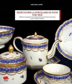 Redécouvrir la porcelaine de Nyon (1781-1813) - alphil - 9782889301492 -
