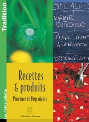 Recettes et produits. Provence et pays niçois - gilletta - 9782903574697 -