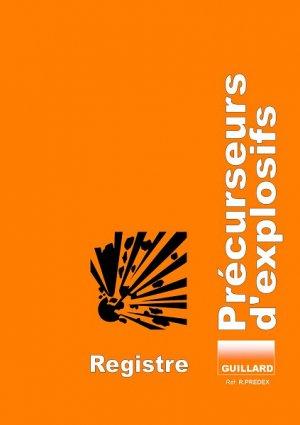 Registre des précurseurs d'explosifs - guillard - 9782910833800 -
