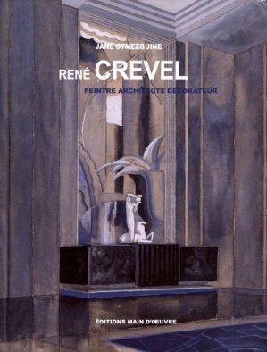 René Crevel. Peintre, architecte, décorateur - Main d'Oeuvre (Editions) - 9782911973208 -