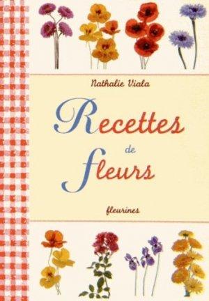 Recettes de fleurs - Fleurines éditions - 9782912690388 -