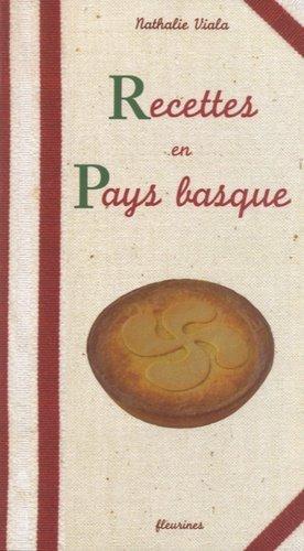 Recettes en pays basque - Fleurines éditions - 9782912690395 -
