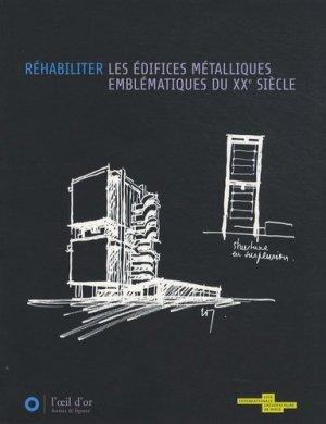 Réhabiliter les édifices métalliques emblématiques du XXe siècle - L' Oeil d'Or - 9782913661264 -
