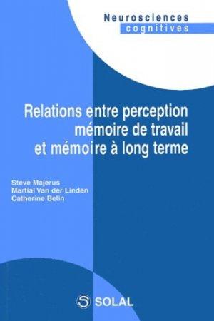 Relations entre perception mémoire de travail et mémoire à long terme - solal - 9782914513111 -
