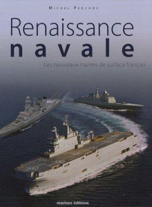 Renaissance navale. Les nouveaux navires de surface français - marines - 9782915379907 -