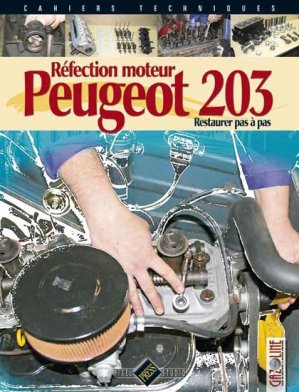 Réfection moteur Peugeot 203 - hb publications - 9782917038208 -