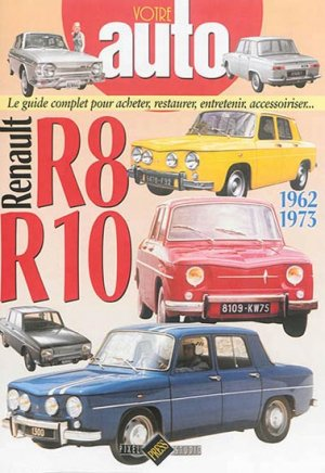 RENAULT R8-R10 (1962-1973) - hb publications - 9782917038475 -