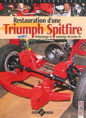 Restauration d'une Triumph Spitfire  Tome 6 - hb publications - 9782917038611 -