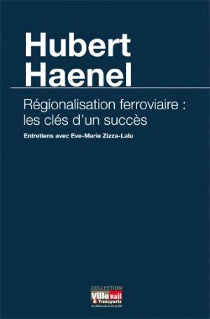 Régionalisation ferroviaire : les clés d'un succès - la vie du rail - 9782918758266 -