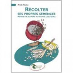 Récolter ses propres semences - nature et progrès belgique - 9782930386409