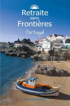 Retraite sans frontières Portugal - Retraite sans Frontières - 9782956104506 -