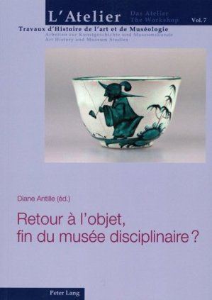 Retour à l'objet, fin du musée disciplinaire ? - Peter Lang - 9783034327978 -