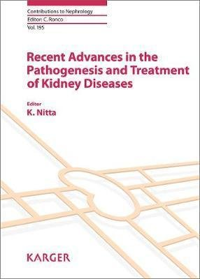 Recent Advances in the Pathogenesis and Treatment of Kidney Diseases - karger  - 9783318063493 -