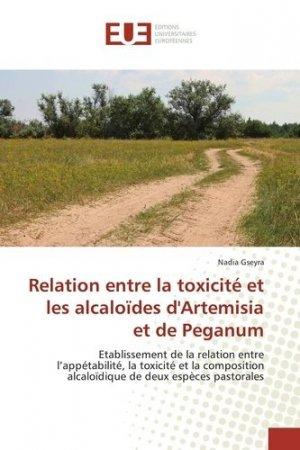 Relation entre la toxicité et les alcaloïdes d'Artemisia et de Peganum - editions universitaires europeennes - 9783639543902 -