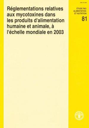 Réglementations relatives aux mycotoxines dans les produits d'alimentation humaine et animale, à l'échelle mondiale en 2003 - fao - 9789252051626 -