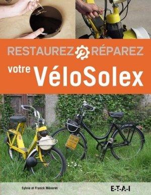 Restaurez, réparez votre VéloSolex - etai - editions techniques pour l'automobile et l'industrie - 9791028300821 -